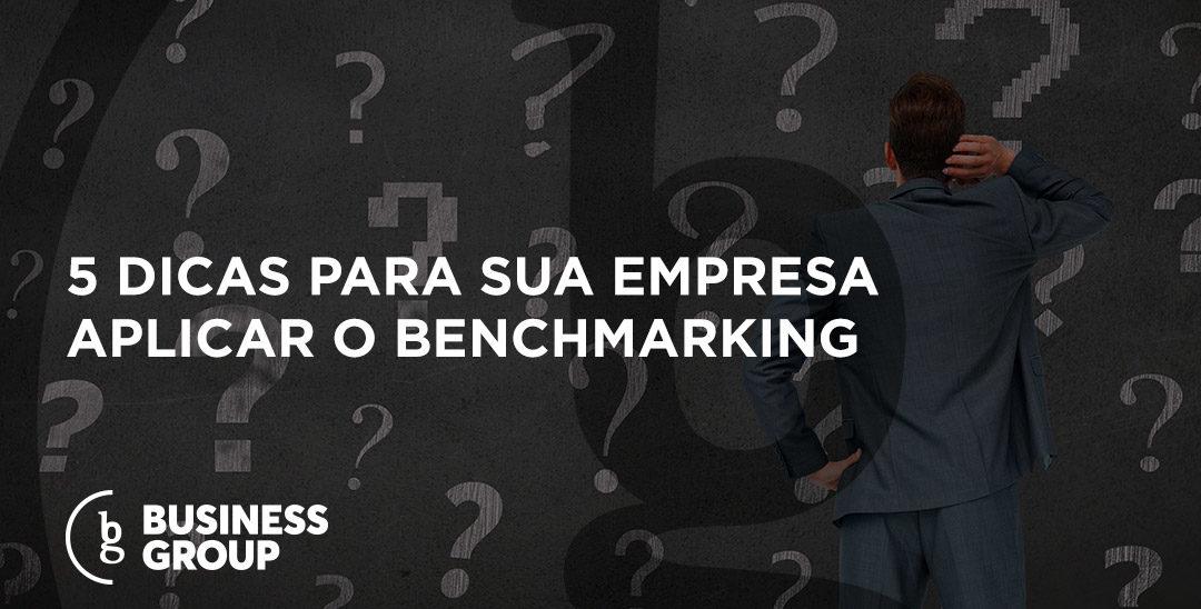 5 dicas para sua empresa aplicar o benchmarking